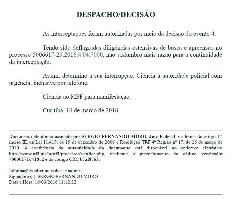 Em despacho das 11h22 da quinta (16), o juiz Sérgio Moro solicita a interrupção da interceptação dos telefones do ex-presidente Luiz Inácio Lula da Silva