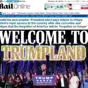 """09.nov.2016 - O tabloide britânico Daily mail traz em seu site a manchete """"Bem-vindos ao mundo de Trump"""" - Reprodução"""