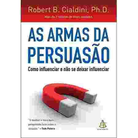 As armas da persuasão - Robert Cialdini - Divulgação - Divulgação