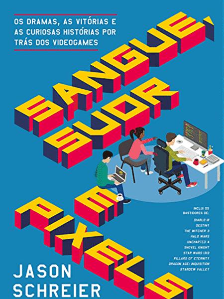 Sangue suor e pixels - Divulgação - Divulgação