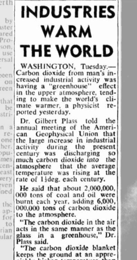 """1953 - Em 6 de maio de 1953, o The West Australian trazia a manchete """"Indústrias esquentam o mundo"""". Segundo a reportagem, as atividades industriais estavam elevando a concentração de gases de efeito estufa na atmosfera e  provocando a intensificação do efeito estufa. Isso tenderia a """"deixar o clima do mundo mais quente"""""""
