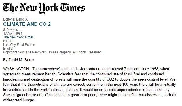 1981 - As alterações na concentração de CO2 na atmosfera já eram calculadas pelo The New York Times em 1981. Reportagem do jornal do dia 17 de abril desse ano dizia que a concentração do gás de efeito estufa havia aumentado em 7% desde 1958. A publicação alertava que a queima de combustíveis fósseis e o desflorestamento iriam dobrar a concentração de CO2 na atmosfera com relação à era pré-industrial. O jornal também indicava problemas relacionados ao aquecimento global, como a fome generalizada