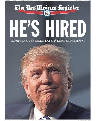 """09.nov.2016 - O jornal Des Moines, de Iowa, Estado em que Trump superou Hillary, usou na cama a frase """"ele está contratado"""""""