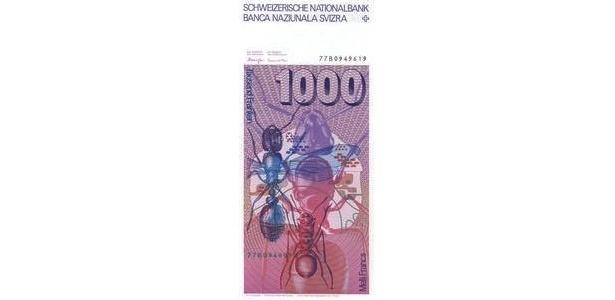 Suíça: Outra nota dessa série, a de 1.000 francos, tem imagens de formigas em um dos lados. No outro, aparece o psiquiatra, neurologista e entomologista (estudioso de insetos) Auguste Forel. Essas notas de 1976 já não estão mais em circulação no país