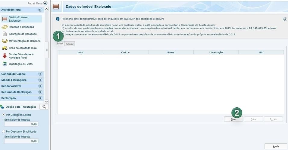 """Esta ficha só deve ser preenchida se a situação do contribuinte estiver enquadrada em um dos itens ressaltados no alerta no alto da tela. Escolha a aba """"Brasil"""" ou """"Exterior"""" (1), conforme a localização do imóvel. Na parte inferior, clique em """"Novo"""" (2) para preencher os dados do imóvel. Se tiver de acrescentar outros, clique novamente em """"Novo"""""""
