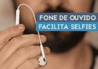 Quer melhorar suas selfies? Use o truque do fone de ouvido (Foto: Reprodução/UOL)