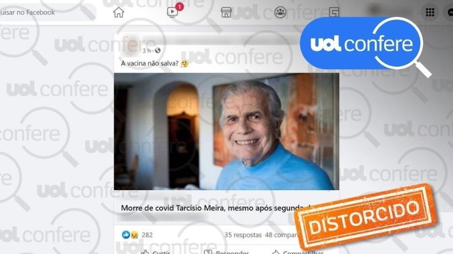 12.ago.2021 - Post usa notícia da morte do ator Tarcísio Meira para alegar que vacinas não são eficazes contra a covid-19 - Arte sobre Reprodução/Facebook