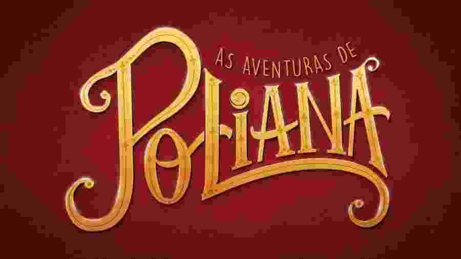 As Aventuras de Poliana (Divulgação/ SBT) - As Aventuras de Poliana (Divulgação/ SBT)