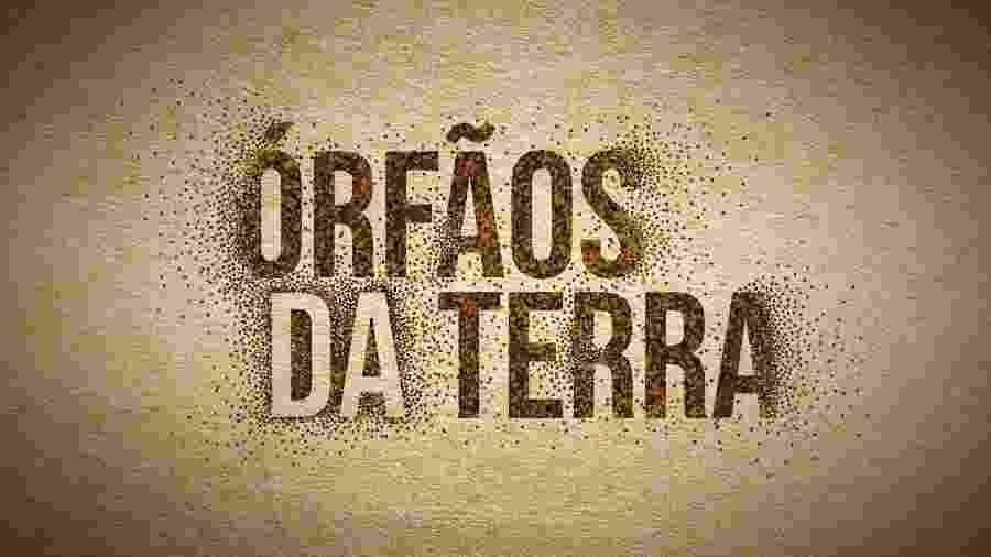 Órfãos da Terra (Divulgação/ TV Globo) - Órfãos da Terra (Divulgação/ TV Globo)