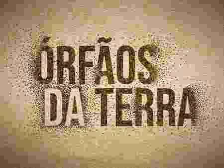 Órfãos da Terra (Divulgação/ TV Globo)
