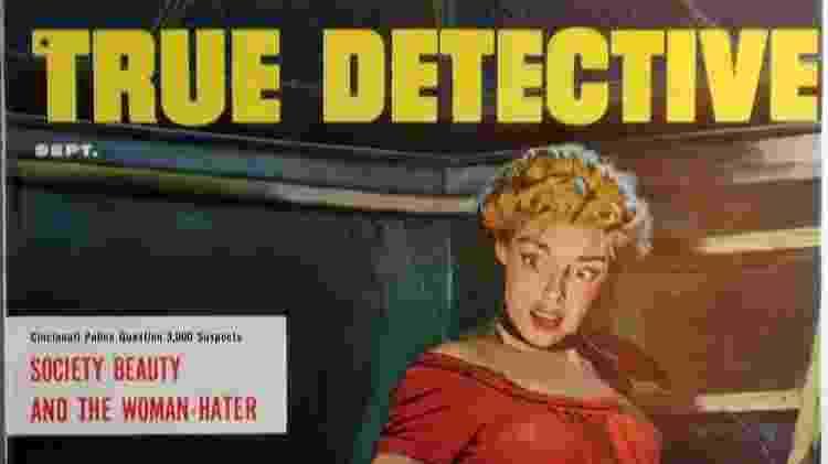 """Capa da revista policial """"True Detective"""", na década de 1950 - Reprodução - Reprodução"""
