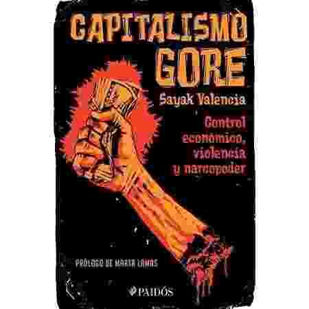 """O livro """"Capitalismo Gore"""", de Sayak Valencia - Divulgação - Divulgação"""