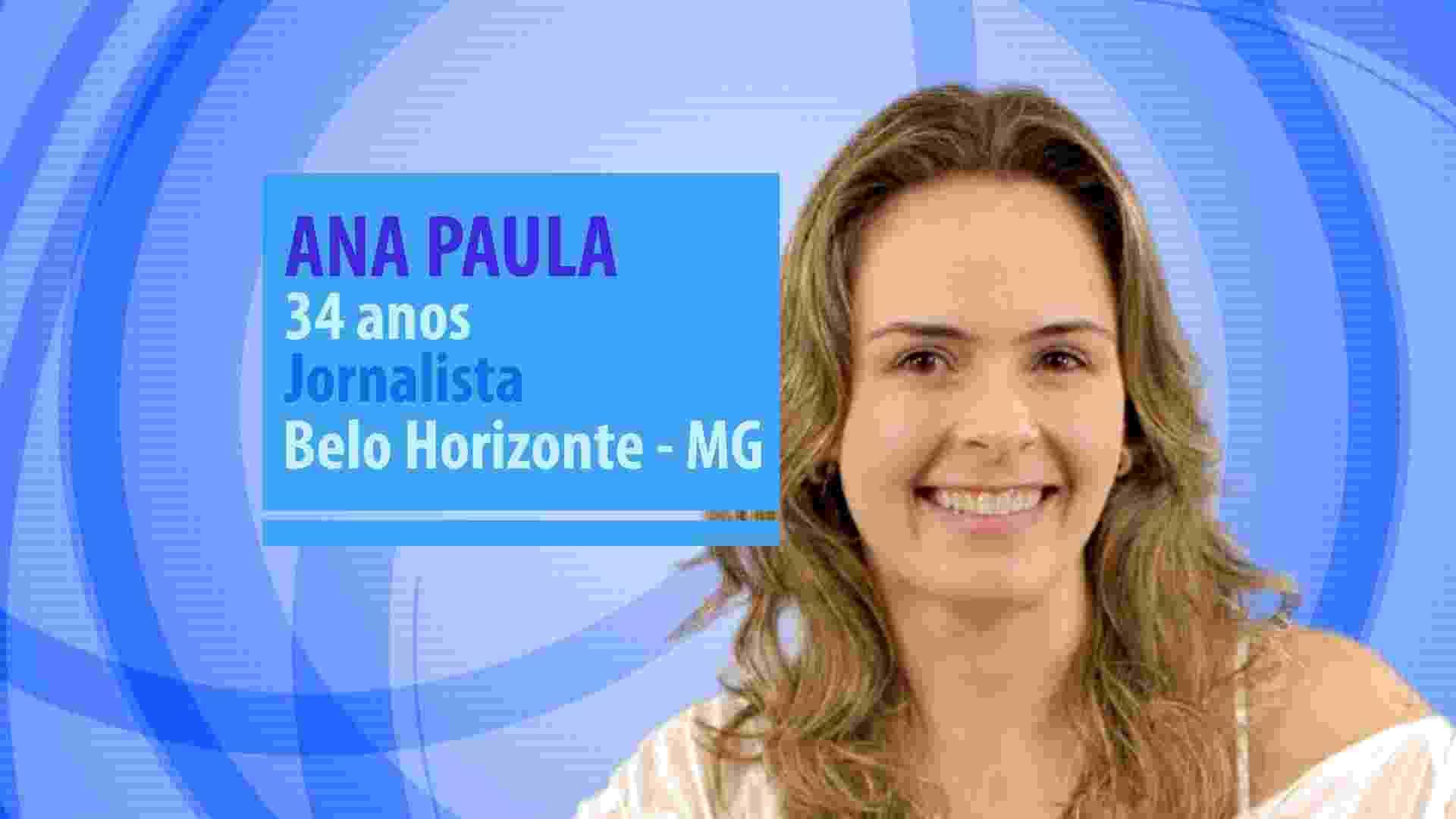 """Ana Paula, participante do """"BBB16"""", tem 34 anos, é jornalista e mora em Belo Horizonte (MG) - Divulgação/TV Globo"""