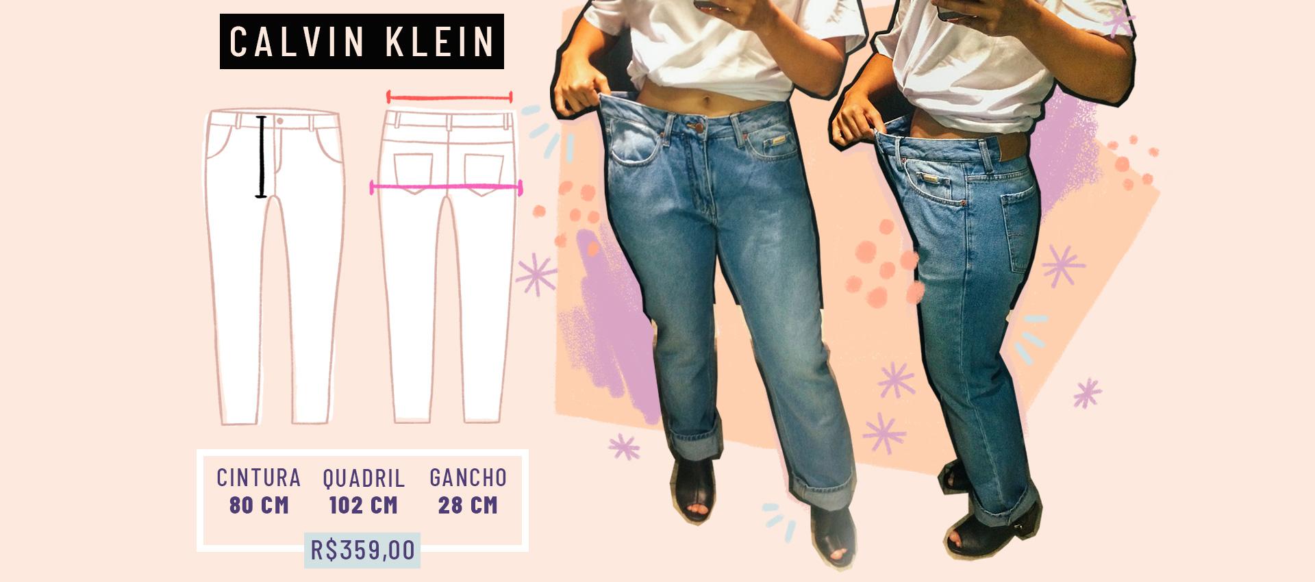 """f82f2ff73e95 Na Calvin Klein, a numeração é a mesma usada no exterior. Por isso, a  repórter pediu à vendedora o número 40, e a vendedora trouxe o 28. """"A calça  serviu bem ..."""