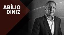 20 conselhos de Abilio Diniz para ter sucesso (na vida e nos negócios)