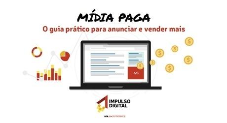 Mídia Paga: O guia prático para anunciar e vender mais