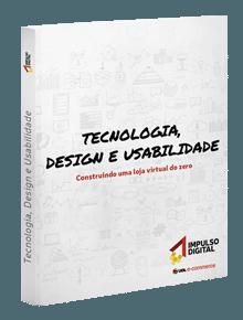 Tecnologia, Design e Usabilidade: construindo uma loja virtual do zero