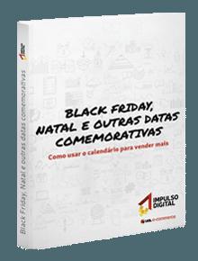 Black Friday, Natal e outras datas comemorativas: como usar o calendário para vender mais