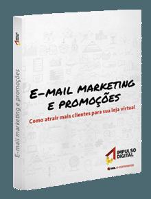 E-mail marketing e promoções: como atrair mais clientes para sua loja virtual