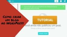 Tutorial: Como criar um blog no WordPress